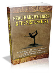Health And Wellness In The 21st Century